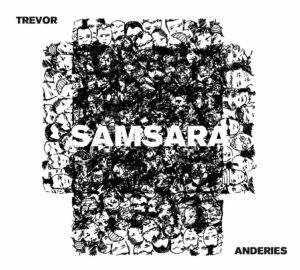 Samsara - Trevor Anderies