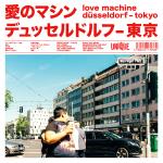 Love Machine Düsseldorf - Tokyo